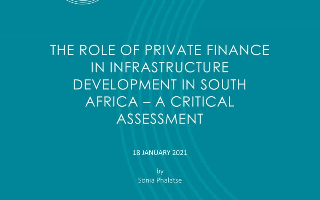 The role of private finance in infrastructure development in South Africa – A critical assessment