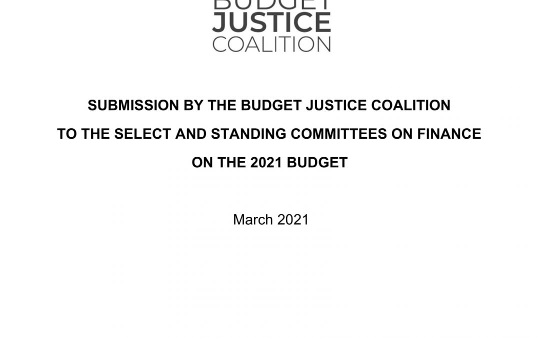 Submission by the Budget Justice Coalition to the Select and Standing Committees on Finance Budget 2021